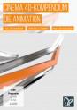 CINEMA 4D-Kompendium - Die Animation