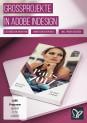 Großprojekte in InDesign: Buch, Broschüre, Katalog