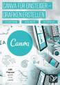 Canva: Design für Einsteiger – ansprechende Grafiken erstellen