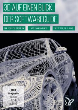 3D auf einen Blick: Der Softwareguide