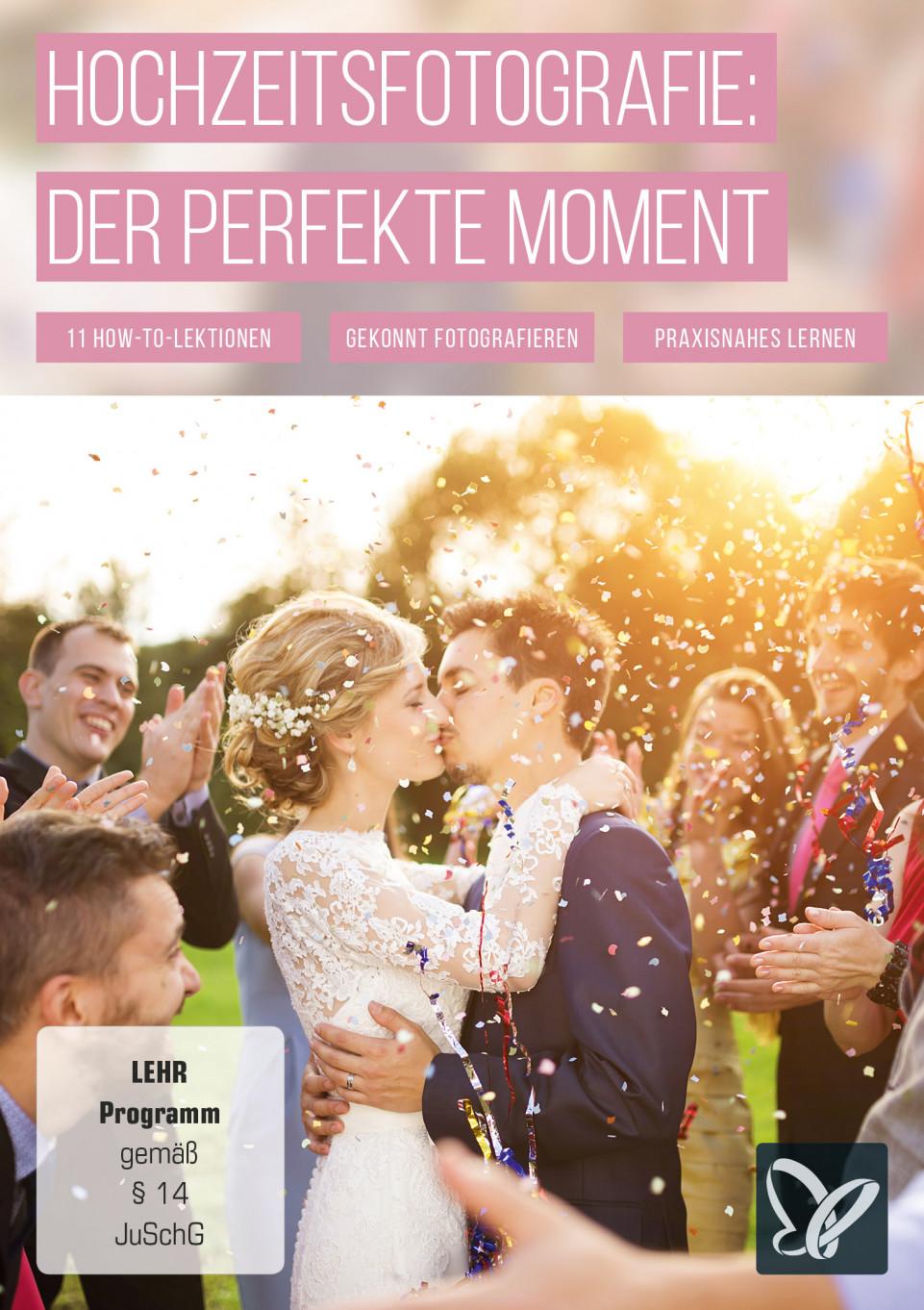 Hochzeitsfotografie: Der perfekte Moment