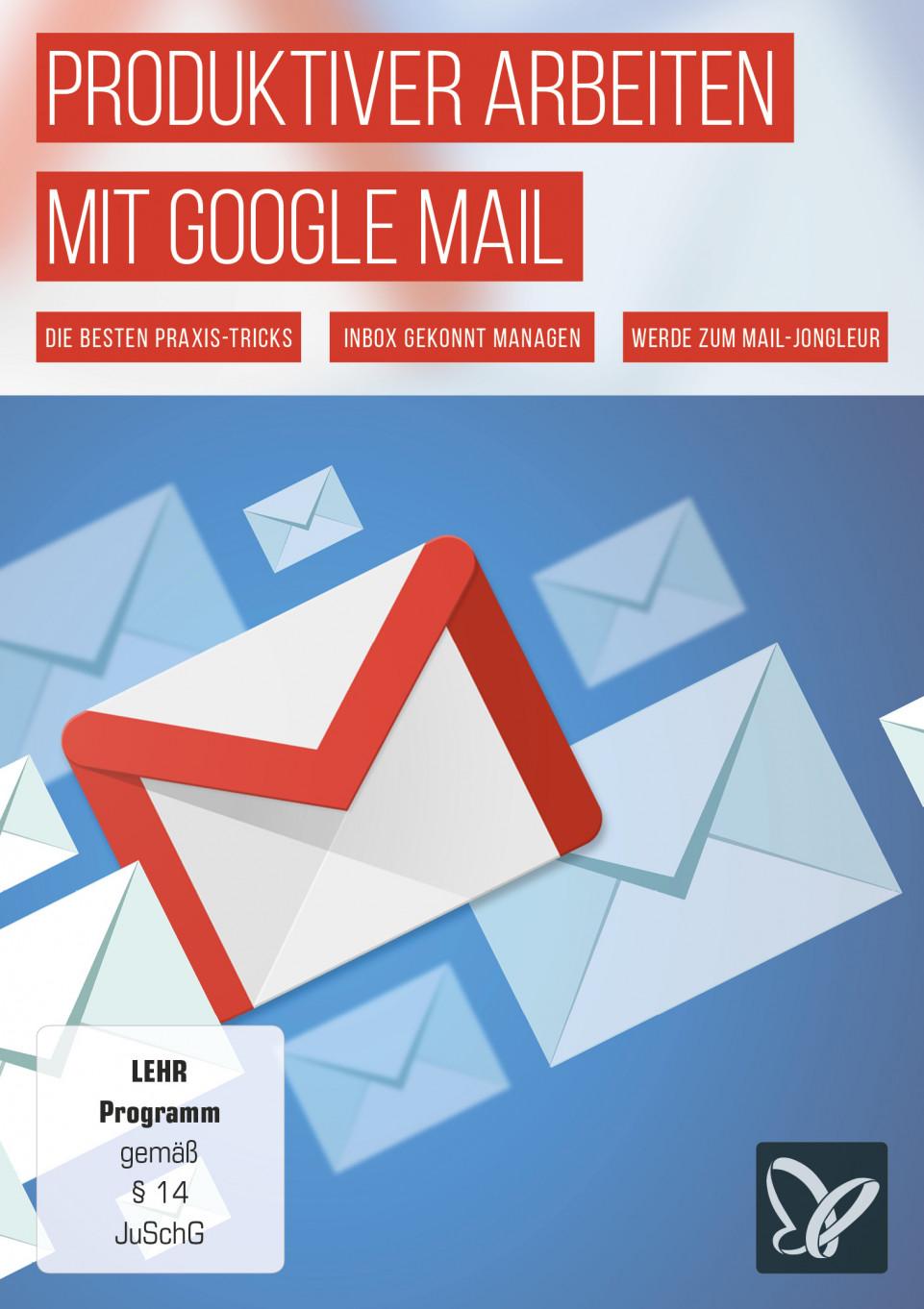 Produktiver in Google Mail – Die besten Tricks