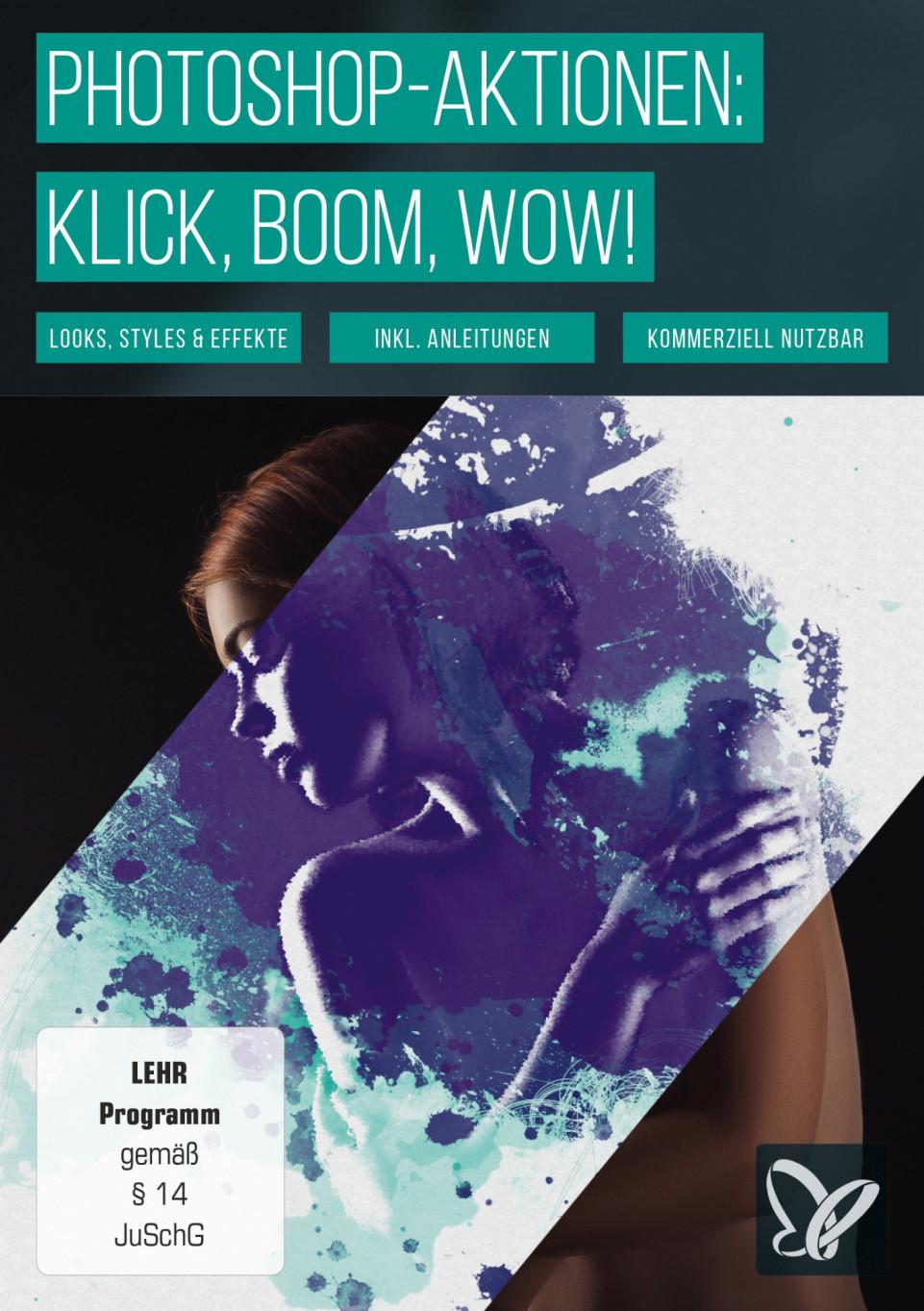 Klick, Boom, Wow! Photoshop-Aktionen der Premiumklasse!