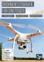 Drohnenfotografie für Einsteiger