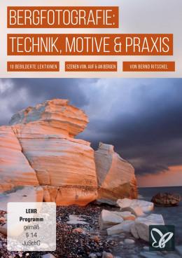 Bergfotografie: Tipps zu Ausrüstung, Motiven & Praxis