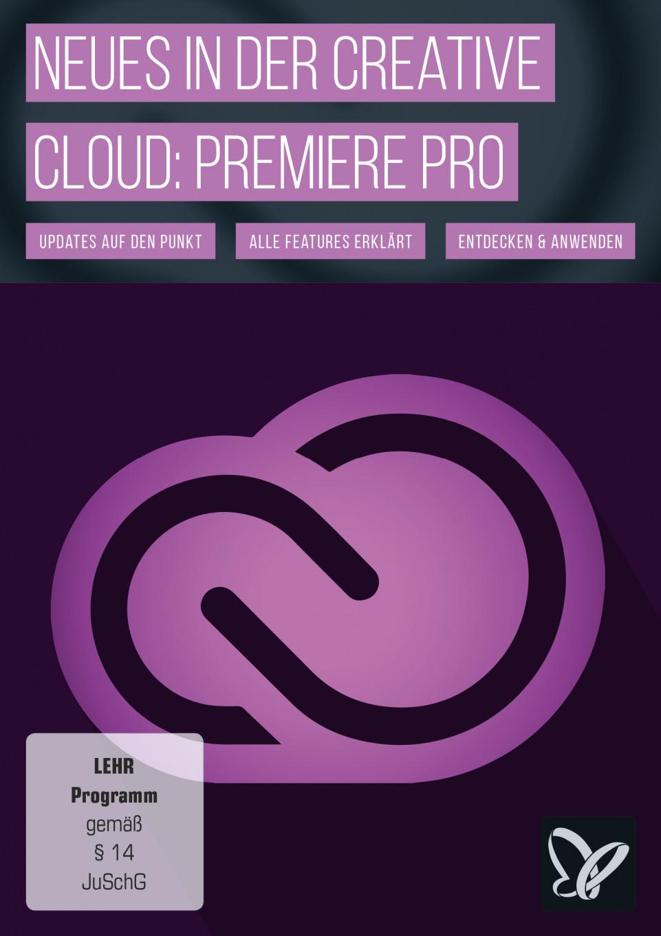 Neues in der Creative Cloud: Dein Premiere Pro Update