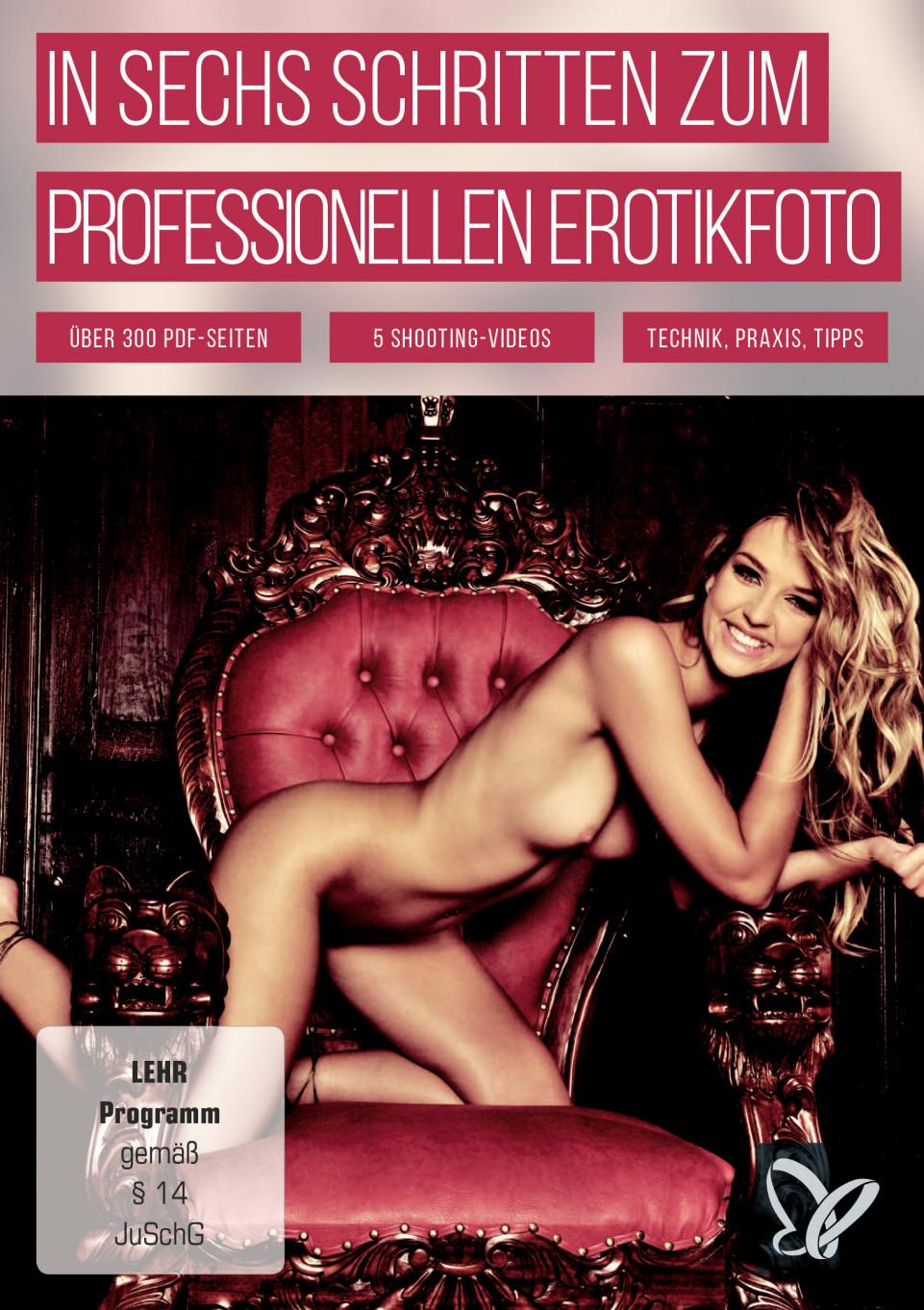 In sechs Schritten zum professionellen Erotikfoto