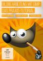 Bildbearbeitung mit GIMP: Teil 2 - das Praxis-Tutorial