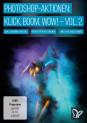 Klick, Boom, Wow! Photoshop-Aktionen für Foto- und Texteffekte – Vol. 2