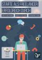 Existenzgründung: als Freelancer erfolgreich durchstarten