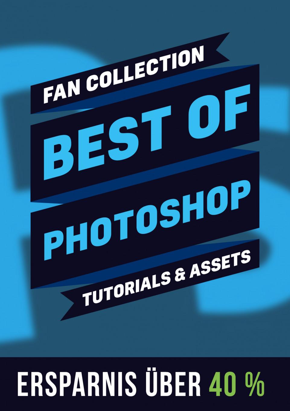 Fan-Collection: Best of Photoshop – Tutorials & Aktionen