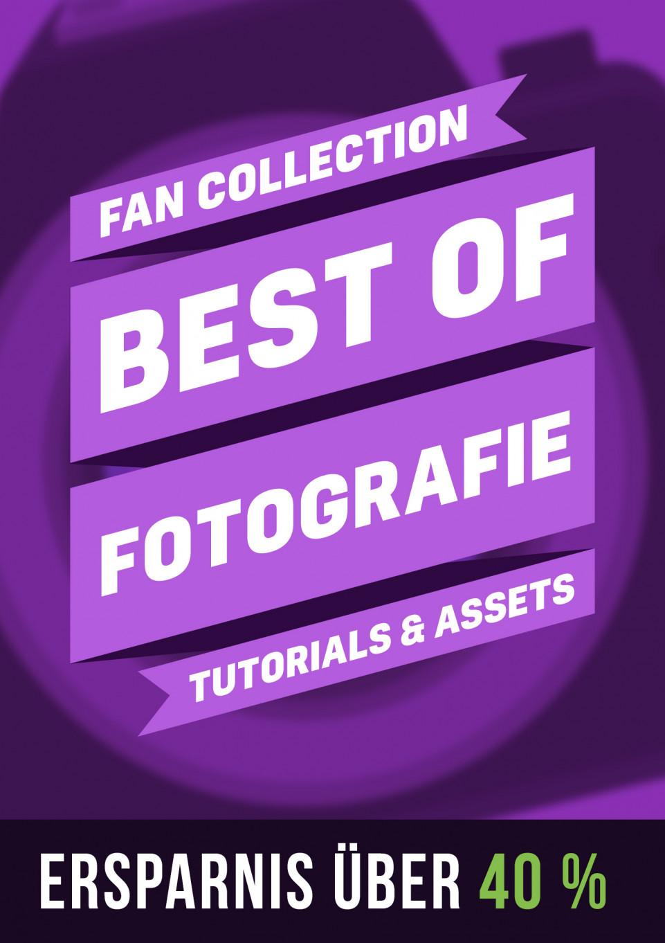 Fan-Collection: Best of Fotografie – Tutorials & Presets