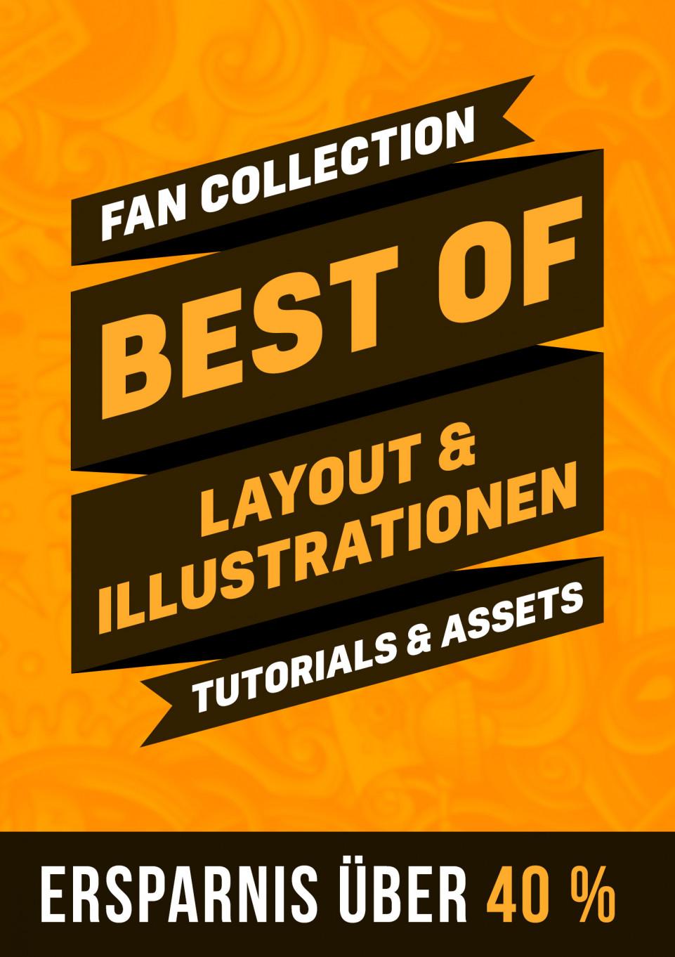 Fan-Collection: Best of Layout & Illustration – Tutorials, Mockups & Typografie