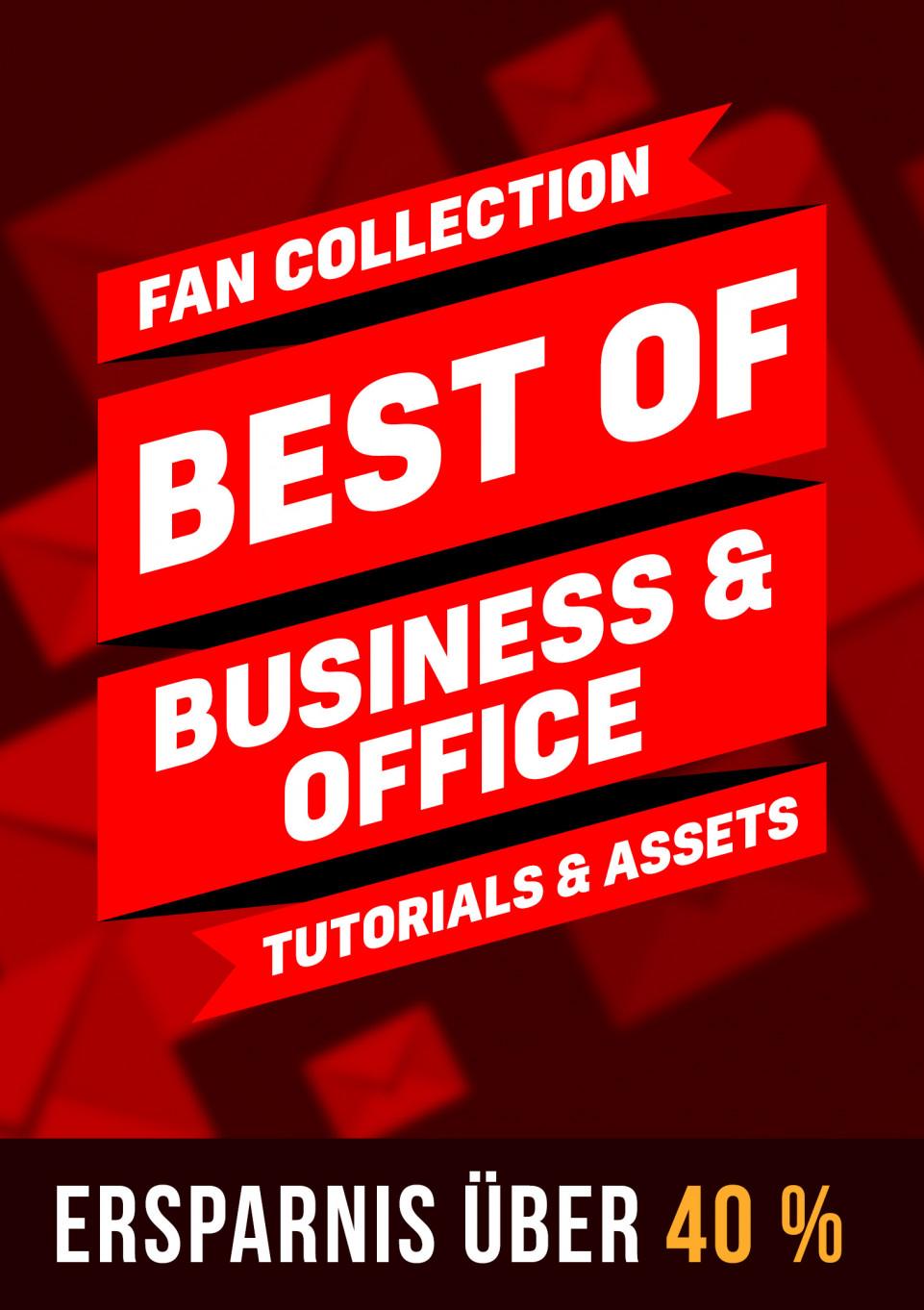 Fan-Collection: Best of Business & Office – Tutorials & Vorlagen