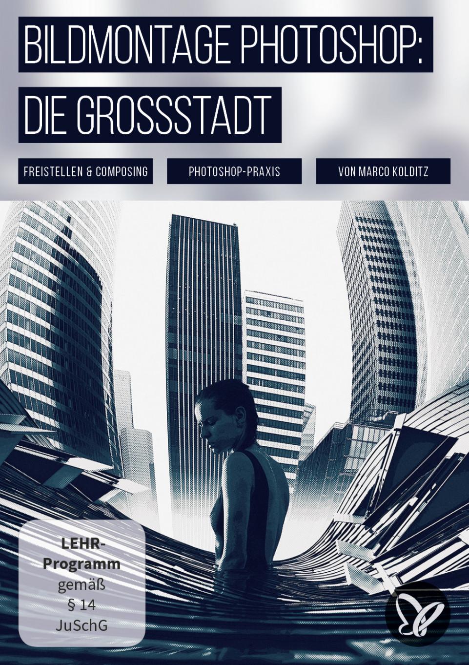 """Urbane Bildmontage in Photoshop: Artwork """"Die Großstadt"""""""