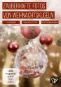 Fotos von Weihnachtskugeln für zauberhafte Bilder und Weihnachtsgrüße