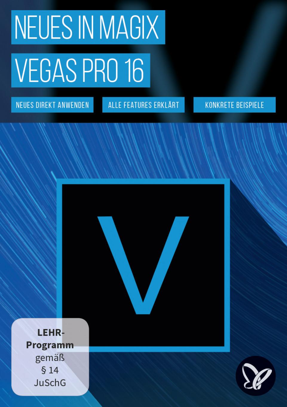 MAGIX VEGAS Pro 16 – Video-Tutorial zu den Neuerungen