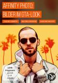 Der Stil von Grand Theft Auto – Bilder im GTA-Look mit Affinity Photo erstellen (kostenlos)