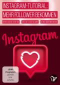 Instagram-Tutorial: Mehr Follower bekommen