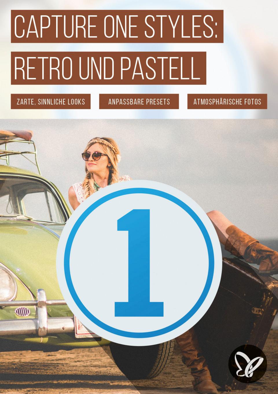 61 Capture One-Presets: Deine Fotos im Retro-, Boudoir- und Pastell-Look