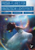 Prisma-Flares – das Regenbogenbunt als Overlays für deine Fotos
