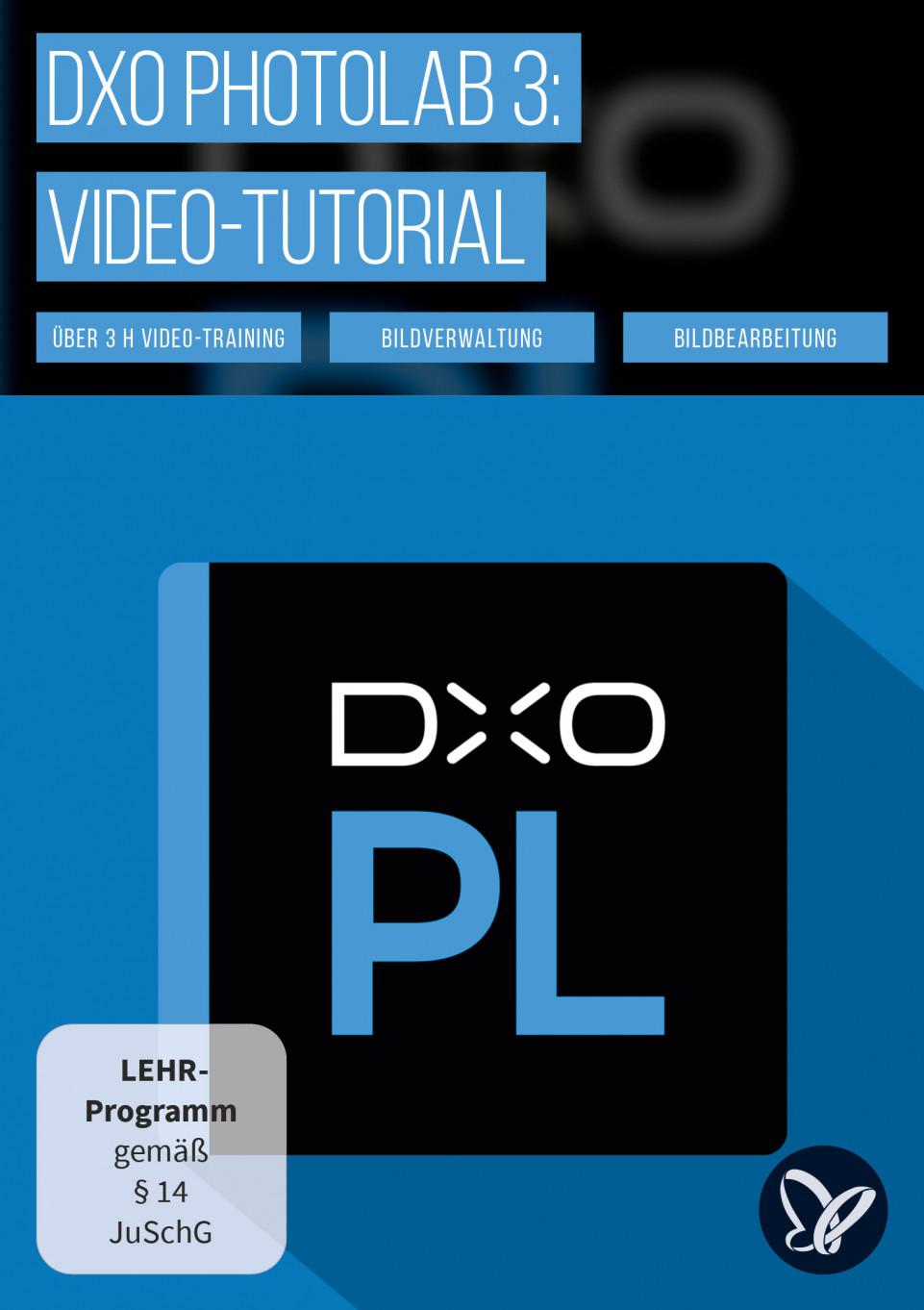 DxO PhotoLab 3: Tutorial zur Fotobearbeitung und Bildkorrektur