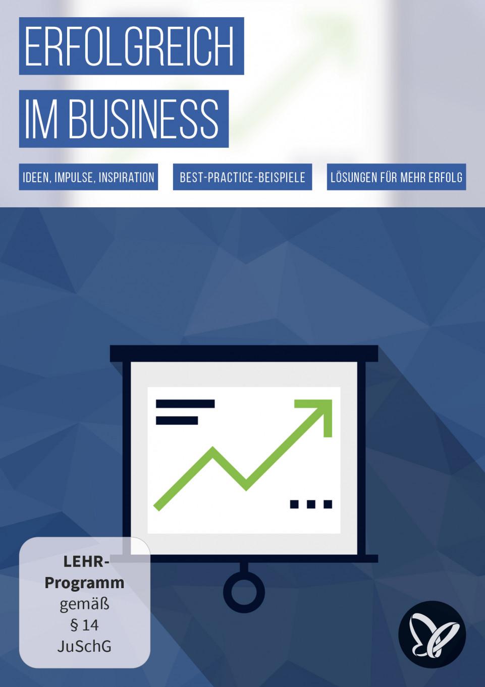 Erfolgreich im Business – Ideen, Impulse und Inspiration