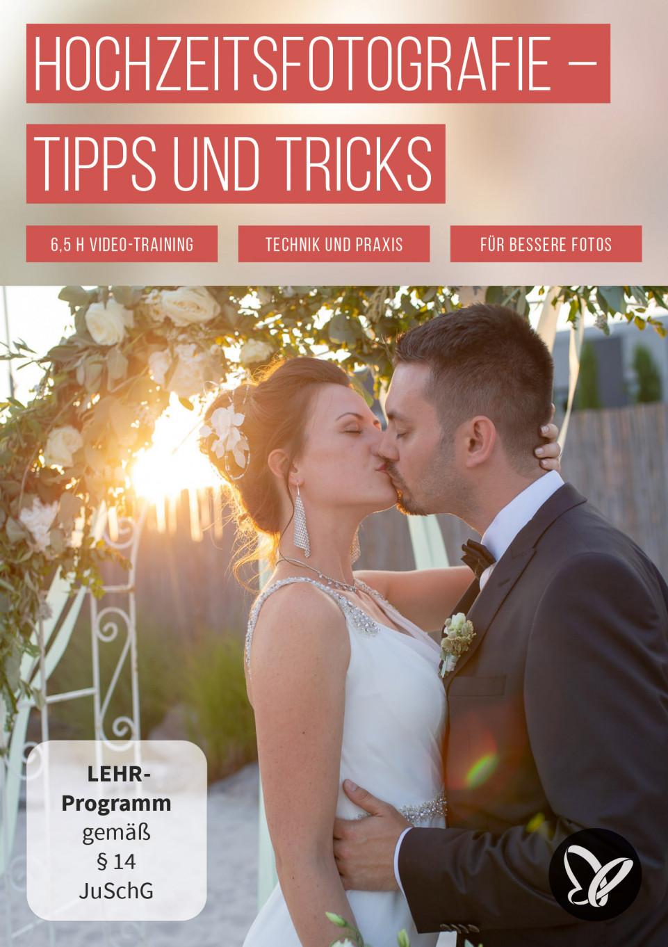 Hochzeitsfotografie: Tipps und Tricks zu Technik, Business und Fotopraxis