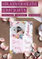 Kreative Geburtskarten für Babys gestalten: Vorlagen im Hoch- und Querformat