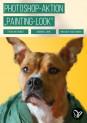 """Fotos in gemalte Bilder umwandeln: Photoshop-Aktion """"Painting-Look"""""""