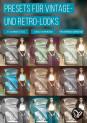 Presets für Vintage- und Retro-Looks in Lightroom und Camera Raw