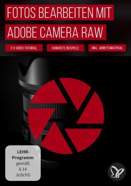 Adobe Camera Raw: Video-Tutorial zur Fotobearbeitung