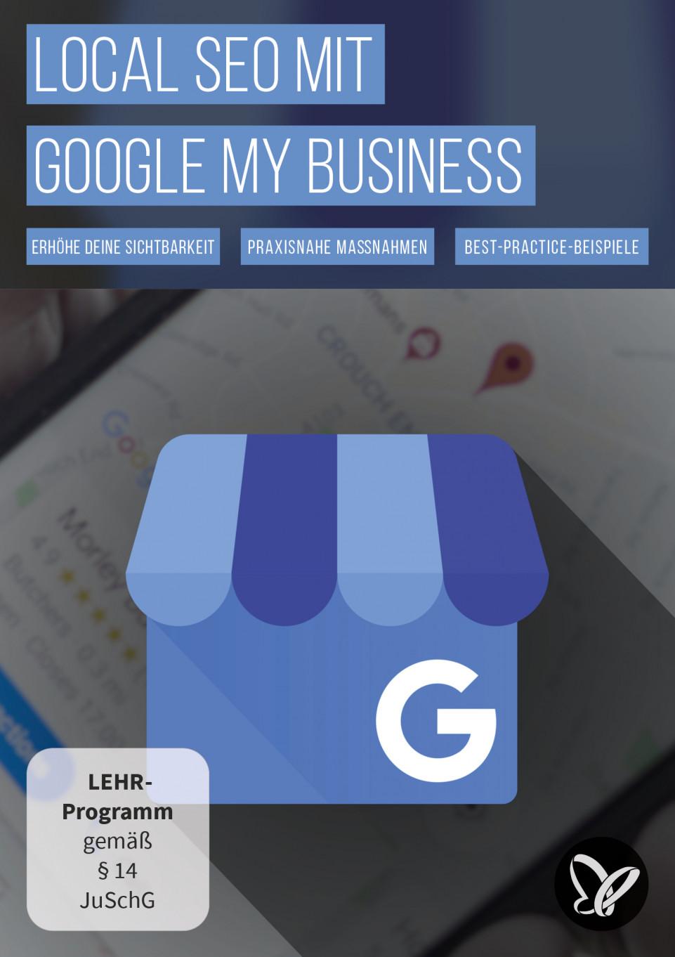 Local SEO – hohe Sichtbarkeit dank Google My Business & Google Maps