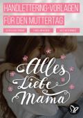 Handlettering Muttertag: liebevolle Sprüche für herzliche Glückwünsche