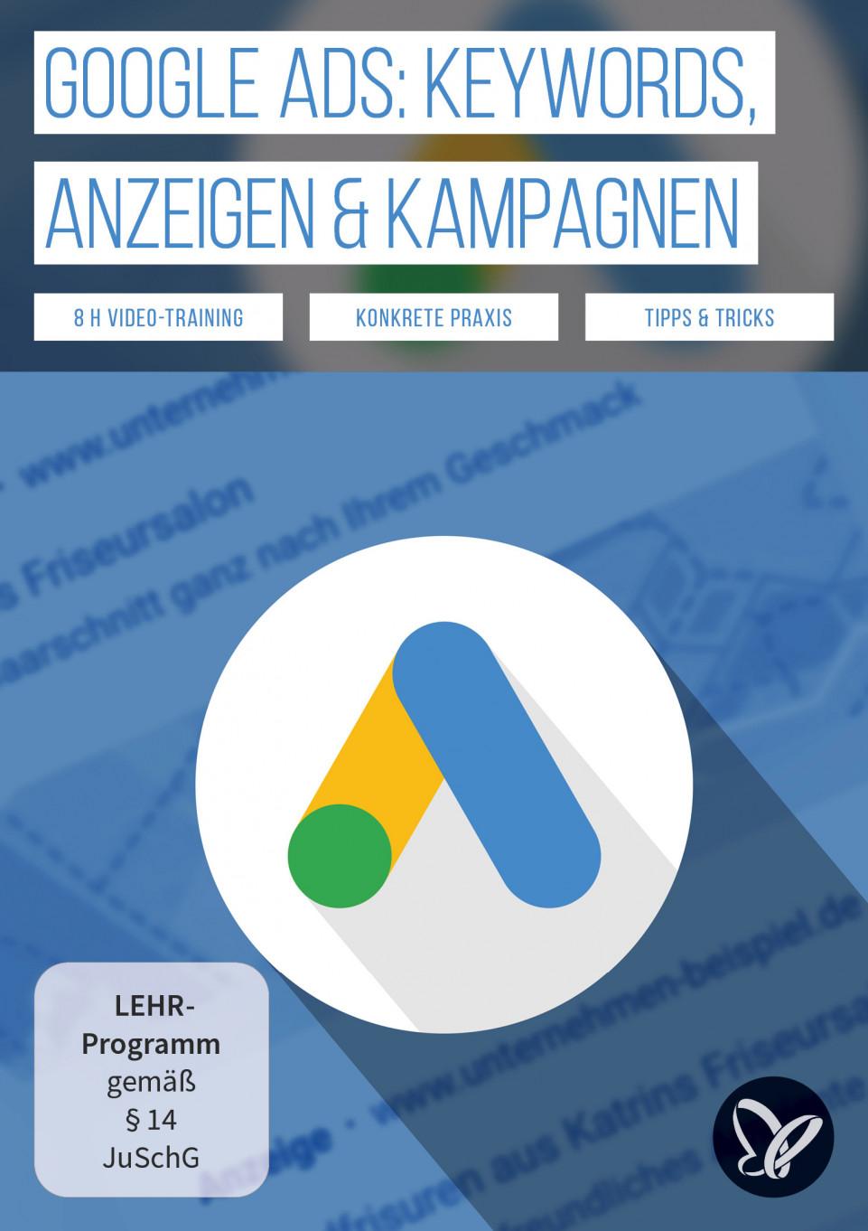 Google Ads-Tutorial: Keywords auswählen, Anzeigen schalten & Kampagnen starten
