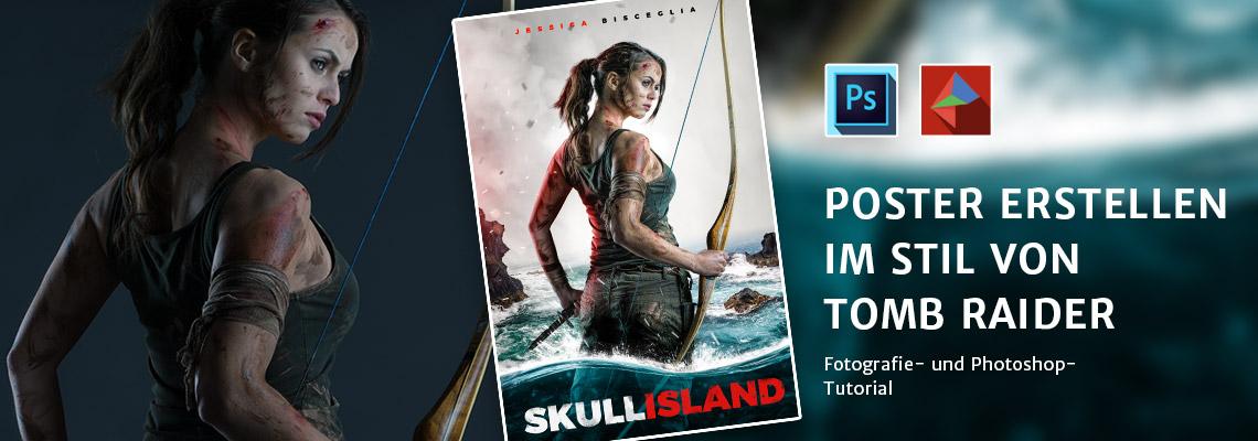 Poster erstellen im Stil von Tomb Raider – Fotografie- und Photoshop-Tutorial